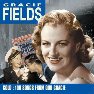 Image for 'Gracie Fields: Gold - 100 Songs From Our Gracie'