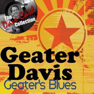 Image for 'Geater's Blues - [The Dave Cash Collection]'
