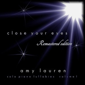 Image for 'Close Your Eyes (Remastered Edition) Solo Piano Lullabies, Vol. 1'