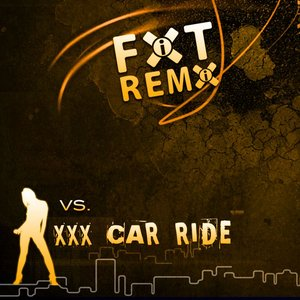 Image for 'FIXT Remix vs. XXX Car Ride'