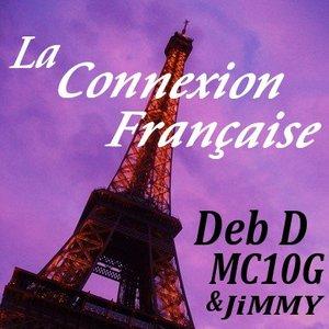 Image for 'Deb D / MC10G / JiMMY -  LA CONNEXION FRANÇAISE'