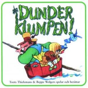 Image for 'Dunderklumpen / Toots Thielemans & Beppe Wolgers spelar och berättar'