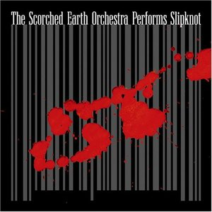 Image for 'The Scorched Earth Orchestra Performs Slipknot'
