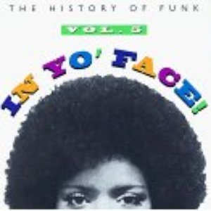 Image for 'In Yo' Face! The History of Funk, Volume 5'