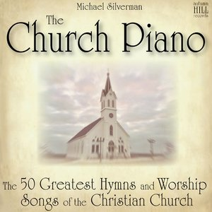 Immagine per 'The Church Piano: 50 Greatest Hymns and Worship Songs of the Christian Church'