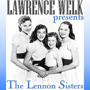 Image for 'Lawrence Welk Presents The Lennon Sisters'