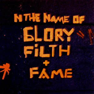 Image for 'Glory, Filth + Fame'