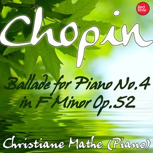 Image for 'Chopin: Ballade for Piano No.4 in F Minor Op.52'