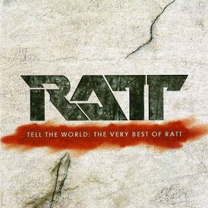 Image for 'Tell The World: The Very Best Of Ratt'