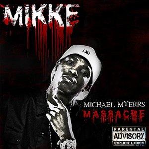 Image for 'Michael Myerrs Massacre'