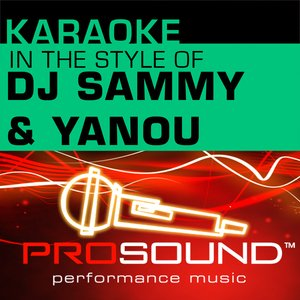 Image pour 'Karaoke - In the Style of DJ Sammy and Yanou  - EP (Professional Performance Tracks)'