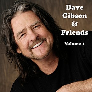 Image for 'Dave Gibson & Friends, Volume 1'