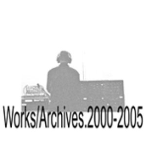 Image pour 'Works/Archives.2000-2005'