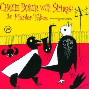 Image for 'Charlie Parker With Strings: Complete Master Takes'