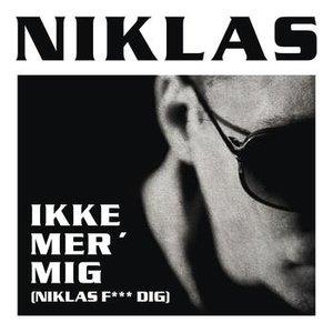 Image for 'Ikke Mer' Mig (Niklas F*** Dig)'