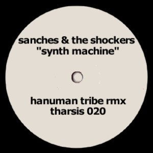 Immagine per 'Sanches & The Shockers - Synth Machine (Hanuman Tribe RMX'
