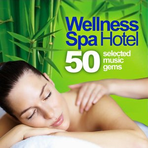 Image for 'Wellness Spa Hotel (50 Selected Music Gems for Massage, Relaxation and Serenity)'