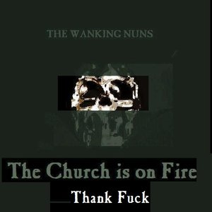 Image pour 'The Church is on Fire (Thank Fuck)'