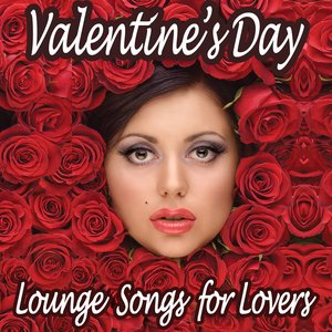 Image for 'Valentine's Day Lounge Songs for Lovers (The Chillout Guide Deluxe)'