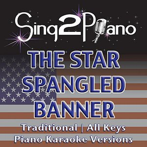 Image for 'The Star Spangled Banner (Traditional - All Keys) [Piano Karaoke Versions]'