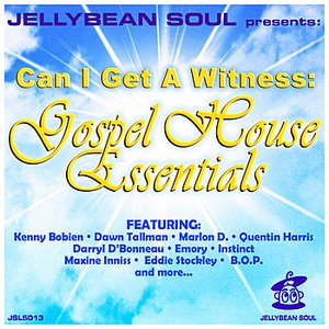 Image for 'Jellybean Soul Presents... Can I Get a Witness: Gospel House Essentials'