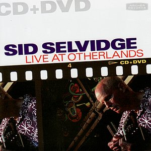 Image for 'Sid Selvidge Live at Otherlands CD/DVD'