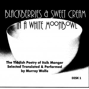 Image for 'Disc 2 -- BLACKBERRIES & SWEET CREAM IN A WHITE MOONBOWL (manger/wolfe'