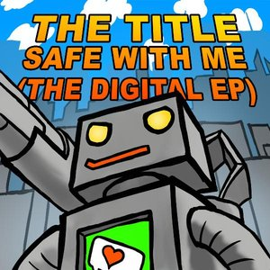 Image for 'Safe With Me (The Digital Ep)'