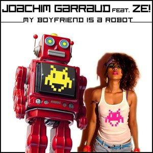 Bild für 'My Boyfriend Is a Robot (feat. Ze!)'
