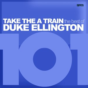 Image for '101 - Take the A Train - The Best of Duke Ellington (feat. Louis Armstrong, Ethel Waters, Duke Ellington, Ben Webster, Ivie Anderson)'