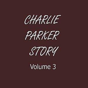 Image for 'Charlie Parker Story, Vol. 3'
