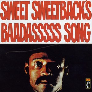 Image for 'Sweet Sweetback's Badaasssss Song (feat. Brer Soul and Earth Wind and Fire)'