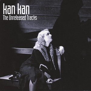 Image for 'Kan Kan The Unreleased Tracks'