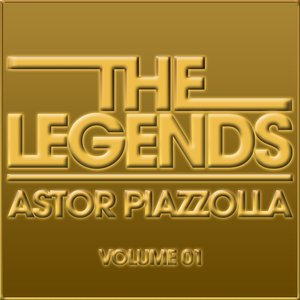 Image for 'The Legends (Astor Piazzolla, Vol.1)'