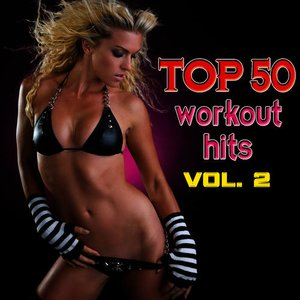 Image for 'Top 50 Workout Hits Vol. 2'
