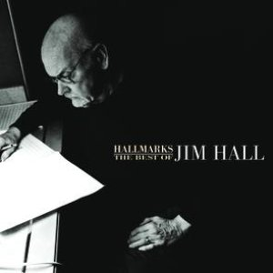 Image pour 'Hallmarks: The Best Of Jim Hall (1971-2000)'