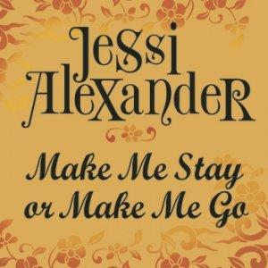 Imagem de 'Make Me Stay Or Make Me Go'