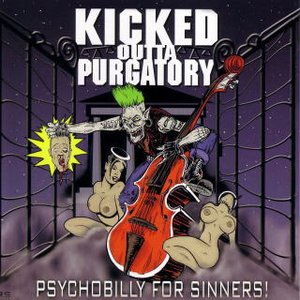 Image for 'Kicked Outta Purgatory (Psychobilly For Sinners!)'