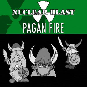 Image for 'Nuclear Blast Presents Pagan Fire'