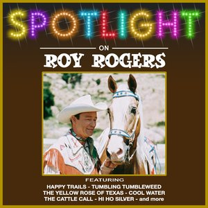 Image for 'Spotlight On Roy Rogers'