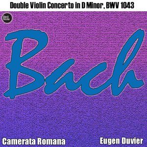 Image for 'Bach: Double Violin Concerto in D Minor, BWV 1043'