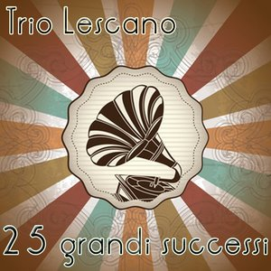 Imagem de 'Trio Lescano: 25 Grandi Successi (Le grandi voci della musica italiana)'