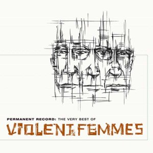 Imagem de 'Permanent Record: The Very Best of Violent Femmes'