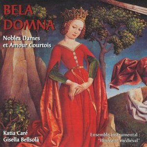 Image for 'Bela Domna: Noble Ladies and Courtly Love'