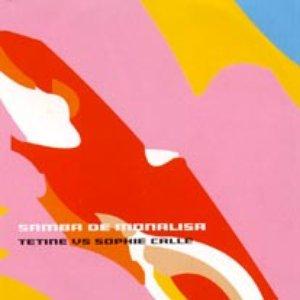 Image for 'Samba de Monalisa - Tetine vs Sophie Calle'