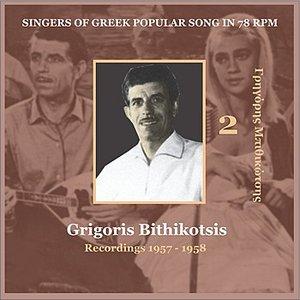 Image for 'Grigoris Bithikotsis Vol. 2 / Singers of Greek Popular Song in 78 rpm / Recordings 1957 - 1958'