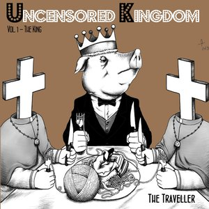 Image for 'Uncensored Kingdom, Vol. 1 (The King)'