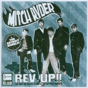 Image for 'Rev Up: Best Of Mitch Ryder & The Detroit Wheels'