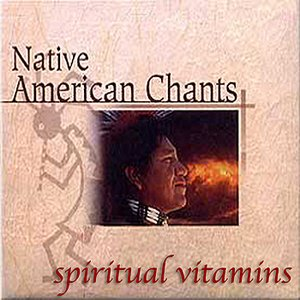 Bild für 'Spiritual Vitamins 1 - Native American Chants'
