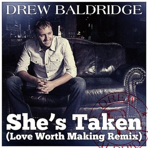 Image for 'She's Taken (Love Worth Making Remix)'